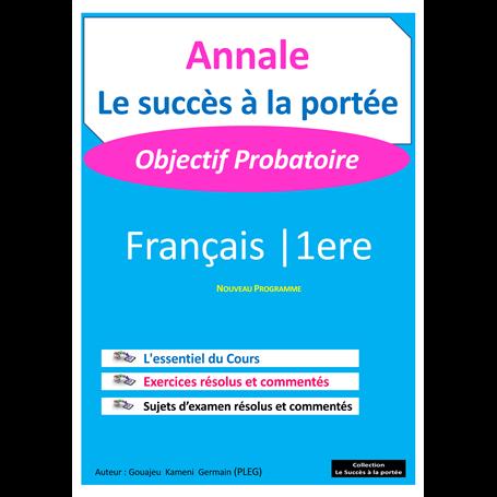 Annale de Français -  SUCCES A LA PORTEE | 1ère - Probatoire
