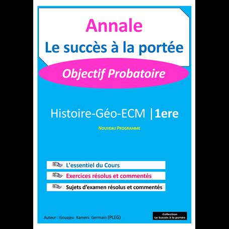 Annale de Histoire-Géo-ECM -  SUCCES A LA PORTEE | 1ère - Probatoire