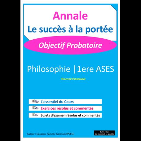 Annale de Philosophie -  SUCCES A LA PORTEE | 1ère - ASES - Probatoire