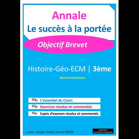 Annale de Histoire-Géo-ECM -  SUCCES A LA PORTEE | 3ème - BEPC