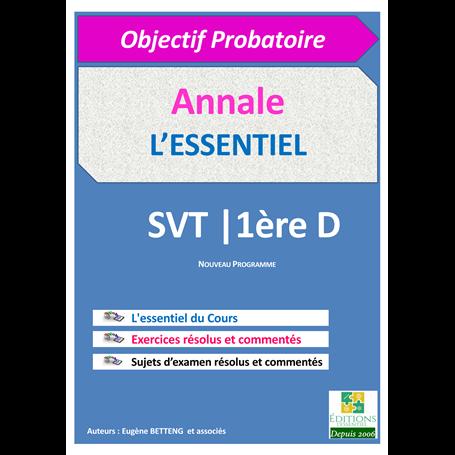 Annale de SVT -  l'ESSENTIEL | 1ère D & TI - Probatoire