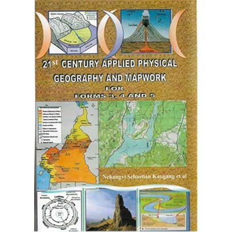 21 st Century Applied physical geography and mapwork for forms 4 and 5 | Level Form 4