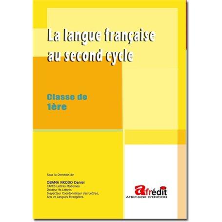 La langue française au second cycle | Niveau 1ère A et SES - 1ère C et E - 1ère D et TI