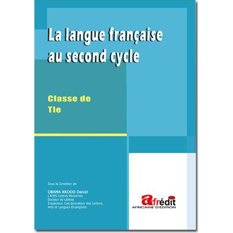 La langue française au 2nd cycle | Niveau Tle A et SESTle C et ETle D et TI