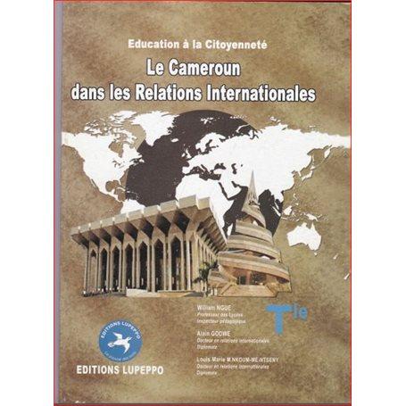 Le Cameroun dans les Relations Internationales | Niveau Tle A et SESTle C et ETle D et TI